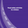 Road Safety activities for Children